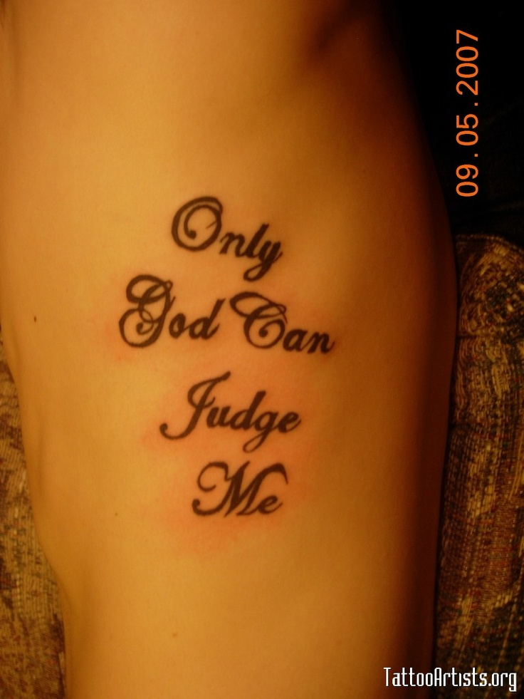 26 best only god judge me tattoos images on pinterest for Tattoos for me