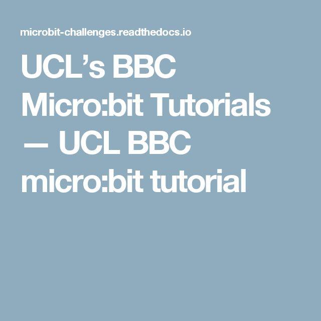 UCL's BBC Micro:bit Tutorials — UCL BBC micro:bit tutorial