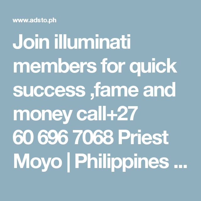 Join illuminati members for quick success ,fame and money call+27 60696 7068 Priest Moyo | Philippines ~ Cars|Real Estate|Pets|Gadgets  | Other Services | Prosperidad | Agusan del Sur