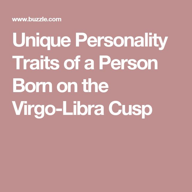 Unique Personality Traits of a Person Born on the Virgo-Libra Cusp