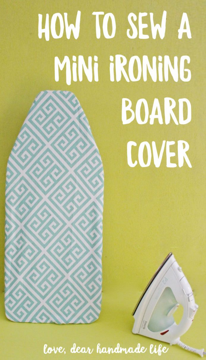 How To Sew A Mini Ironing Board Cover From Dear Handmade Life Mini Ironing Board Diy Ironing Board Covers Ironing Board Covers