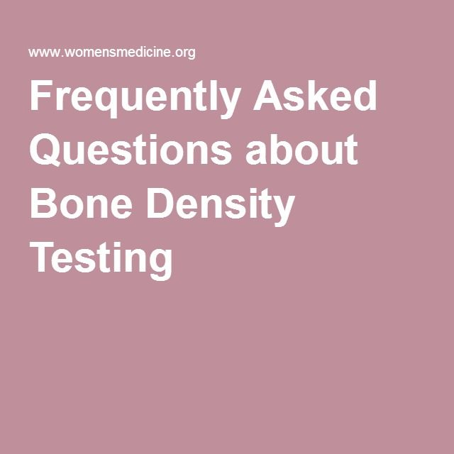 Frequently Asked Questions about Bone Density Testing