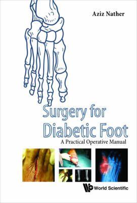 """""""Surgery for Diabetic foot : a practical operative manual"""" / Aziz Nather. Singapore [etc.] : World Scientific, 2016. Matèries : Malalties del peu; Complicacions (Medicina); Peu diabètic; Cirurgia; Terapèutica; Podologia. #nabibbell"""