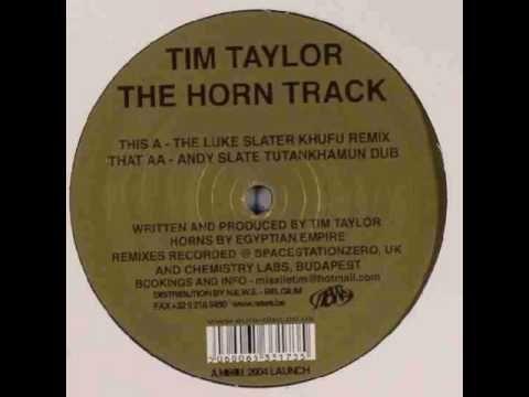 Tim Taylor - The Horn Track (Andy Slate Tutankhamun Dub) [Techno 2004]