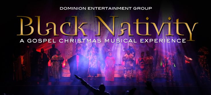 Black Nativity - Dominion Entertainment Group Dominion Entertainment Group