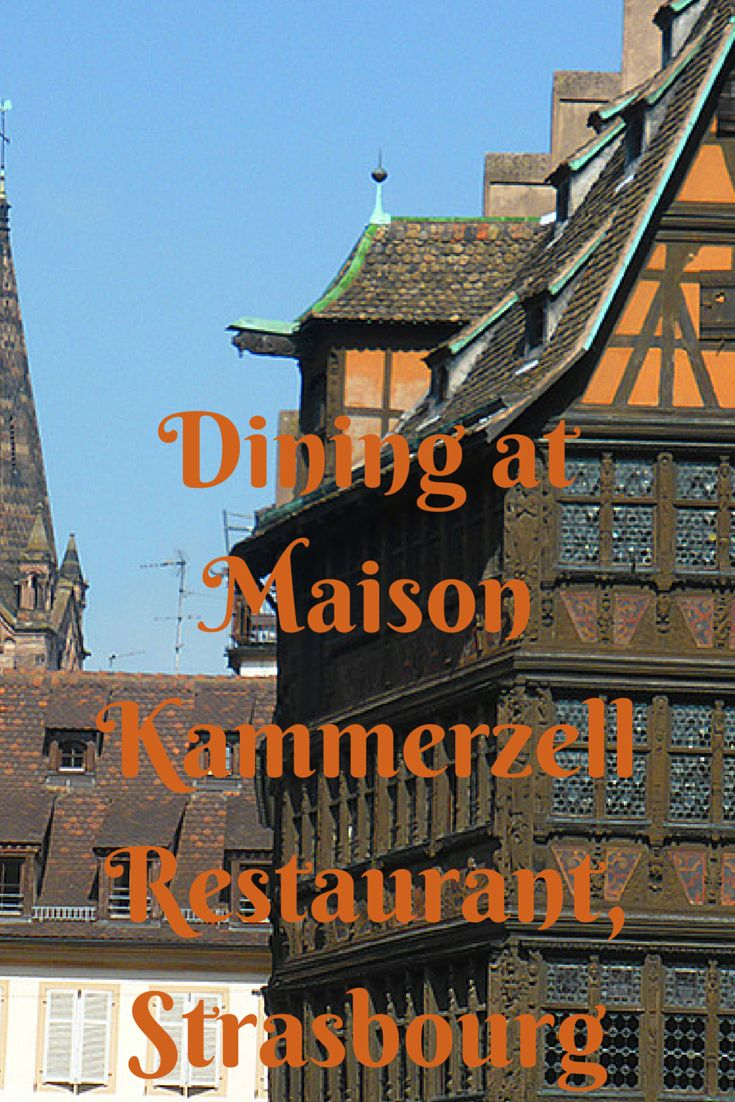 Dining at Maison Kammerzell Restaurant, Strasbourg #food #travel #France