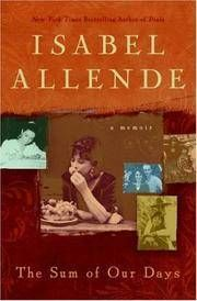 The Sum Of Our Days: A Memoir By Isabel Allende - Used Books - Hardcover - from Better World Books and Biblio.com