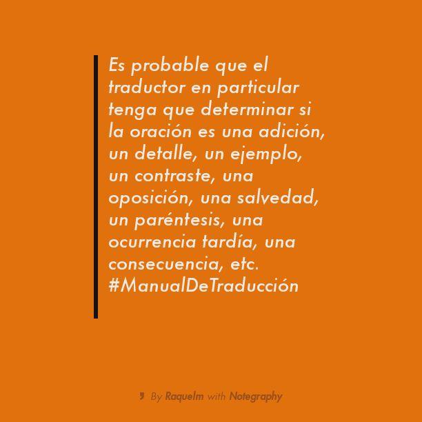 Es probable que el traductor en particular tenga que determinar si la oración es una adición, un detalle, un ejemplo, un contraste, una oposición, una salvedad, un paréntesis, una ocurrencia tardía, una consecuencia, etc. #ManualDeTraducción