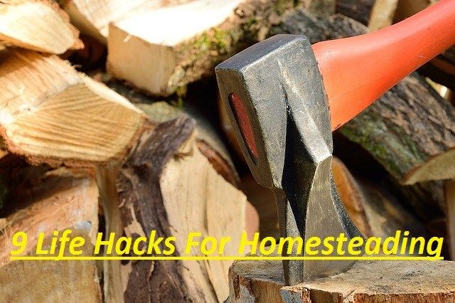 9 Life Hacks For Homesteading Every Prepper Should Know