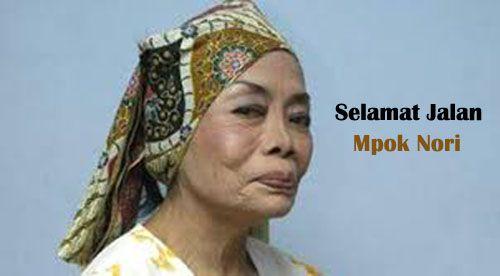 Mpok Nori meninggal
