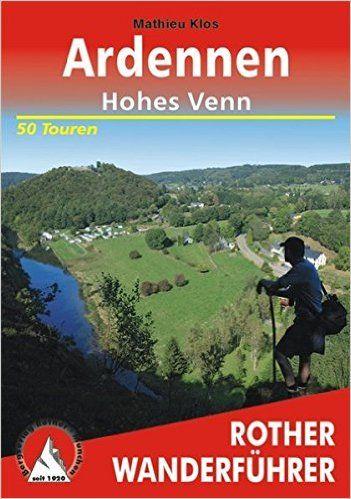 Ardennen - Hohes Venn. 50 Touren: 50 ausgewählte Mittelgebirgswanderungen in Belgiens wildem Südosten Rother Wanderführer: Amazon.de: Mathieu Klos: Bücher