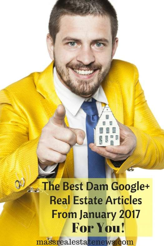 See the best Google+ real estate articles for January 2017. Do you like reading exceptional real estate content? Be sure to check out some of this advice! http://massrealestatenews.com/best-google-real-estate-january-2017/