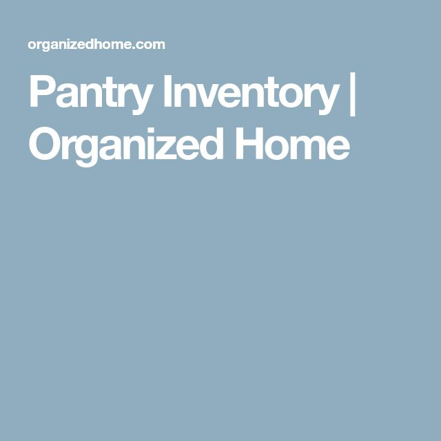 Pantry Inventory | Organized Home