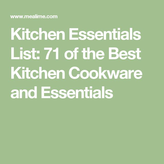 Kitchen Essentials List: 71 of the Best Kitchen Cookware and Essentials