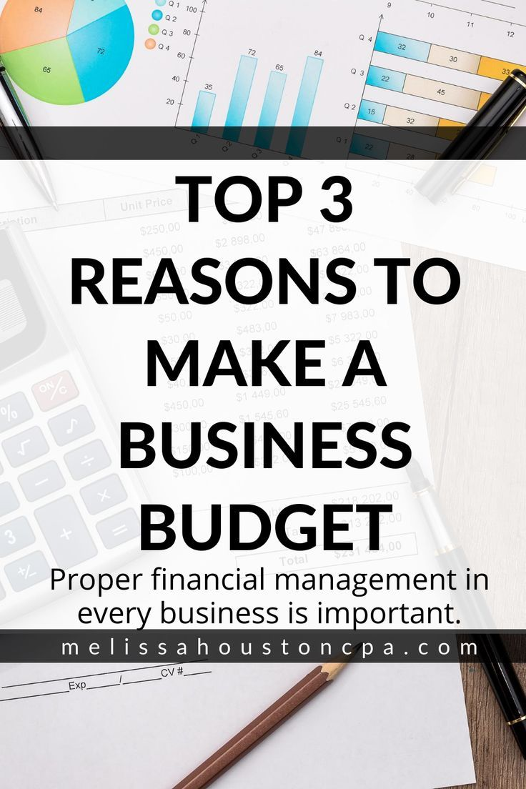 Top 3 Reasons To Make A Business Budget Business Finance Management Budgeting Online Business Strategy