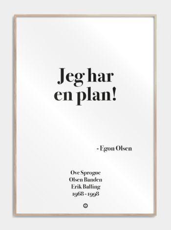'Olsen Banden' plakat: Jeg har en plan www.citatplakat.dk