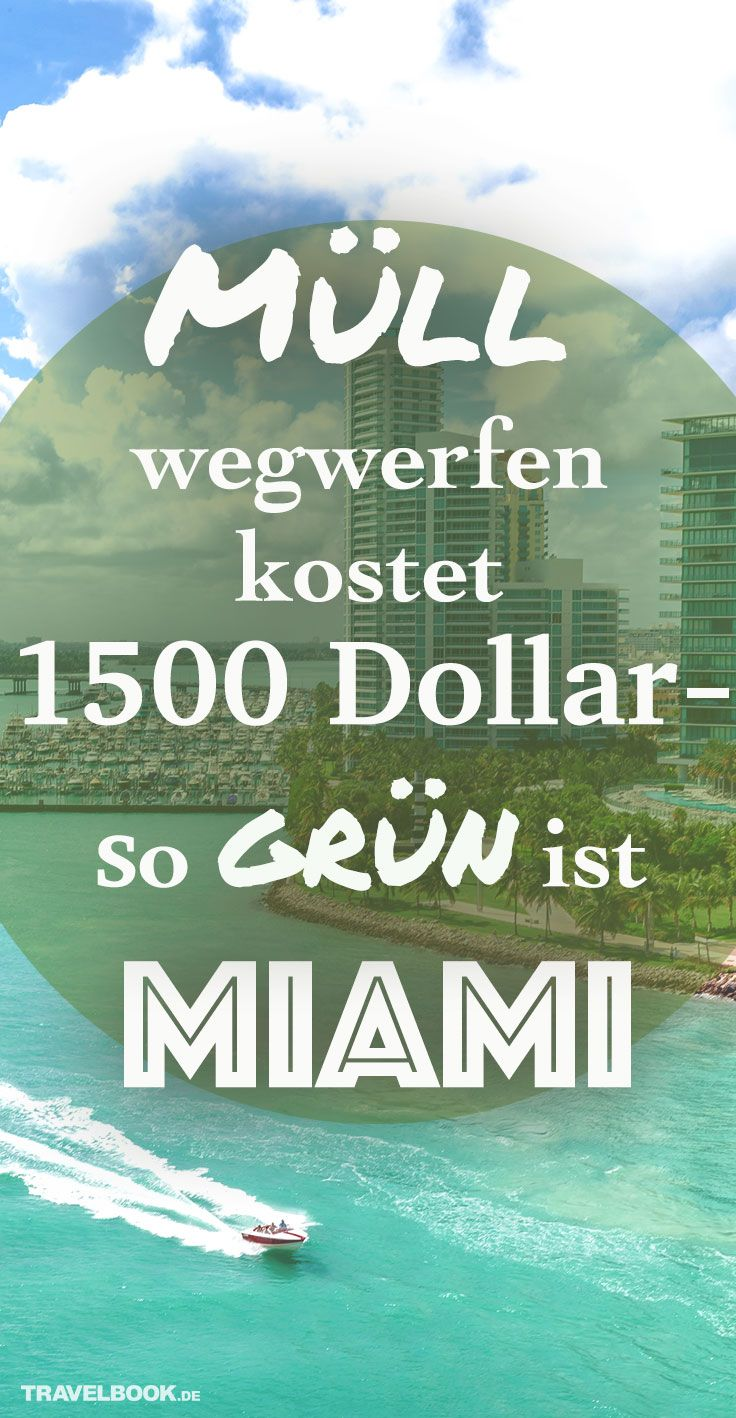 Umweltfreundlichkeit und Nachhaltigkeit sind nicht gerade die Aushängeschilder der USA. Doch gerade die schillernde Metropole Miami will grüner werden – davon haben auch Touristen etwas.