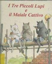 Tre piccoli lupi e il maiale cattivo