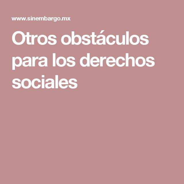 Otros obstáculos para los derechos sociales