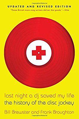 Last Night a DJ Saved My Life: The History of the Disc Jockey: Amazon.de: Bill Brewster: Fremdsprachige Bücher