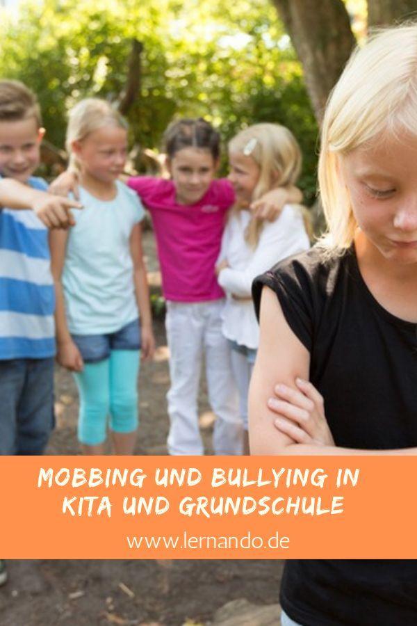 Mobbing Und Bullying In Kita Und Grundschule Mobbing Unter Kindern In Schulen Ist Seit Geraumer Zeit Ein Thema Das Vonseiten Der Medien Aber Auch Von Padagog