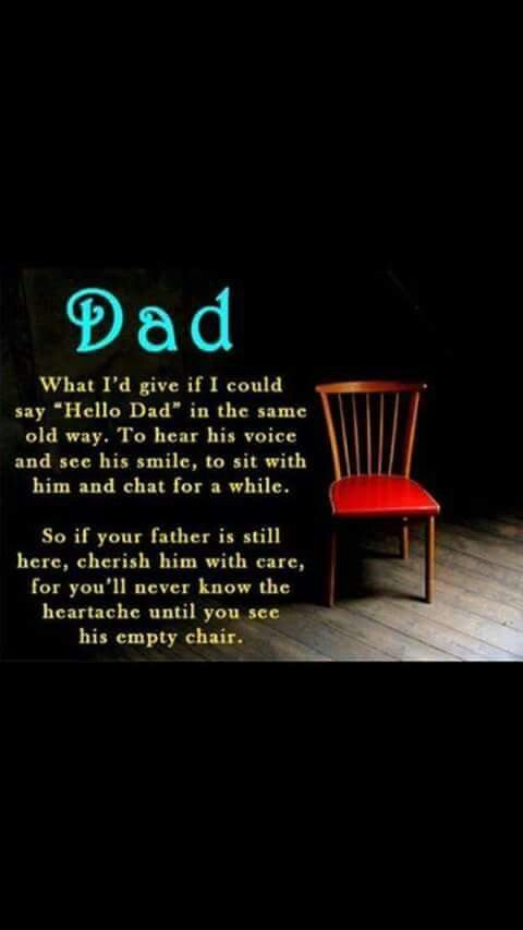 I miss you dad love you!