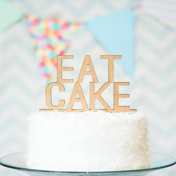 "Cake Topper - ""Eat Cake"" Party Cake Topper, Wooden and Rustic for Birthday, Wedding or Party - Custom Cake Topper (Item - EAC100)"