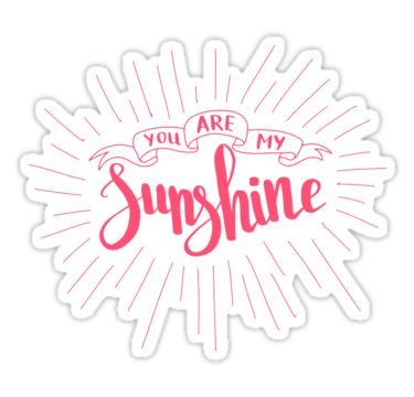You are my sunshine. Love quote for Valentine`s day. White background. by kakapostudio