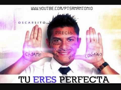 Tu Eres Perfecta   Oscarcito