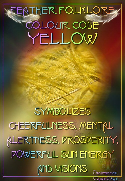 Yellow Feathers - Symbolizes cheerfulness, mental alertness, prosperity, powerful sun energy and visions