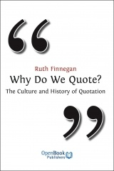 Open Book Publishers ( free online access)  Why Do We Quote? The Culture and History of Quotation