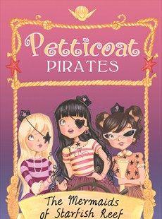 Erica-Jane Waters - Petticoat Pirates: 02 The Sea Fairies of Whirlpool Gully - Hachette Childrens Books