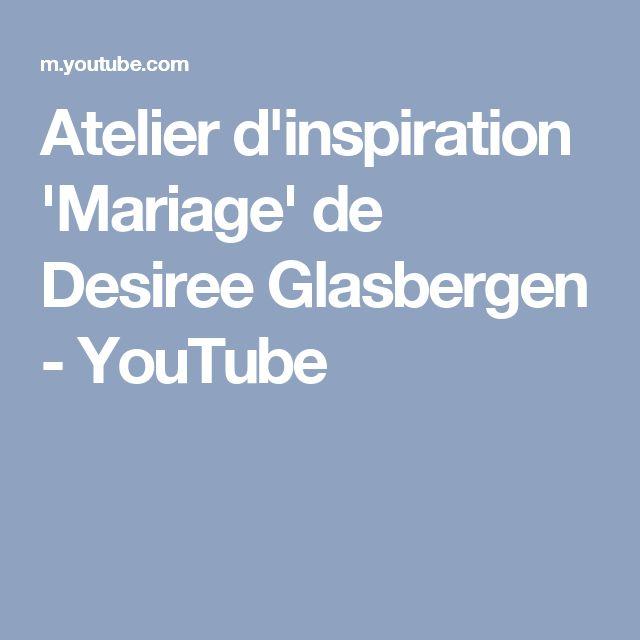 Atelier d'inspiration 'Mariage' de Desiree Glasbergen - YouTube