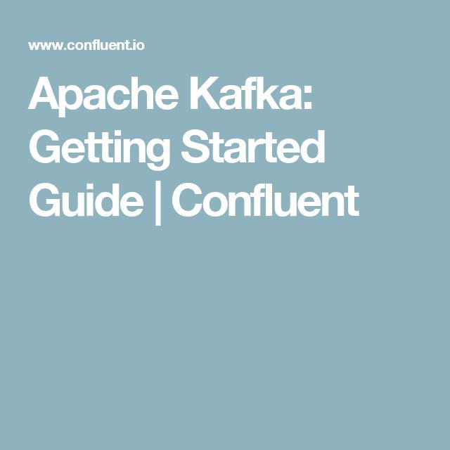 Apache Kafka: Getting Started Guide | Confluent