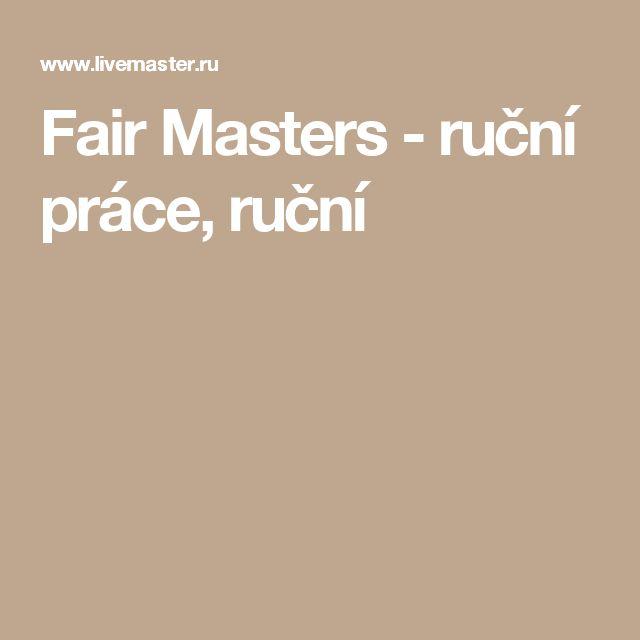 Fair Masters - ruční práce, ruční