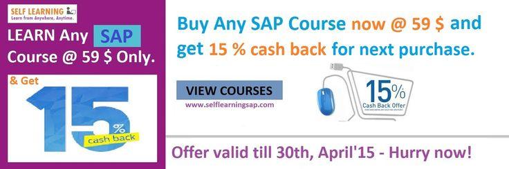 3 Days Left  Learn Any SAP Course @ 59 $ only + 15 % Cash Back - Cash Back Sale ends on 30th, April - http://www.selflearningsap.com  SAP SD, CRM, MM, ABAP, FICO, APO, WM, EWM, BO 4.1, HANA , ABAP Webdynpro & OOPs.
