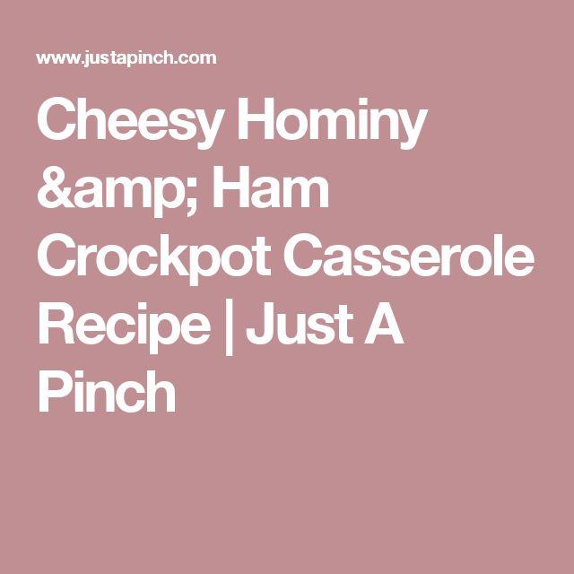 Cheesy Hominy & Ham Crockpot Casserole Recipe | Just A Pinch