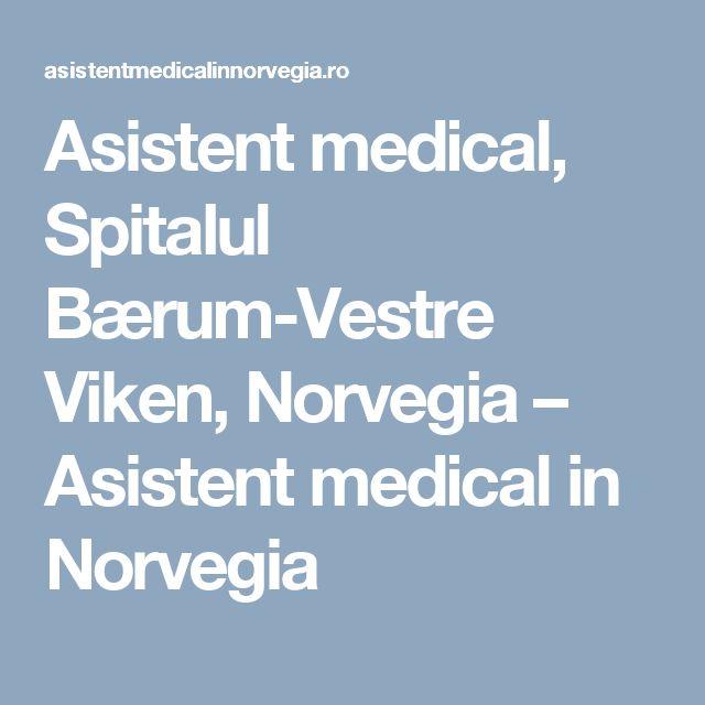 Asistent medical, Spitalul Bærum-Vestre Viken, Norvegia – Asistent medical in Norvegia