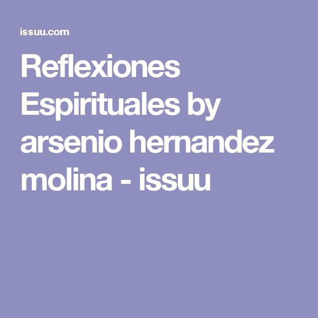 Reflexiones Espirituales by arsenio hernandez molina - issuu