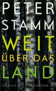 Peter Stamm, Weit über das Land, S. Fischer 2016