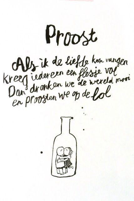 Als ik de liefde kon vangen kreeg iedereen een flesje vol. Dan dronken we de…