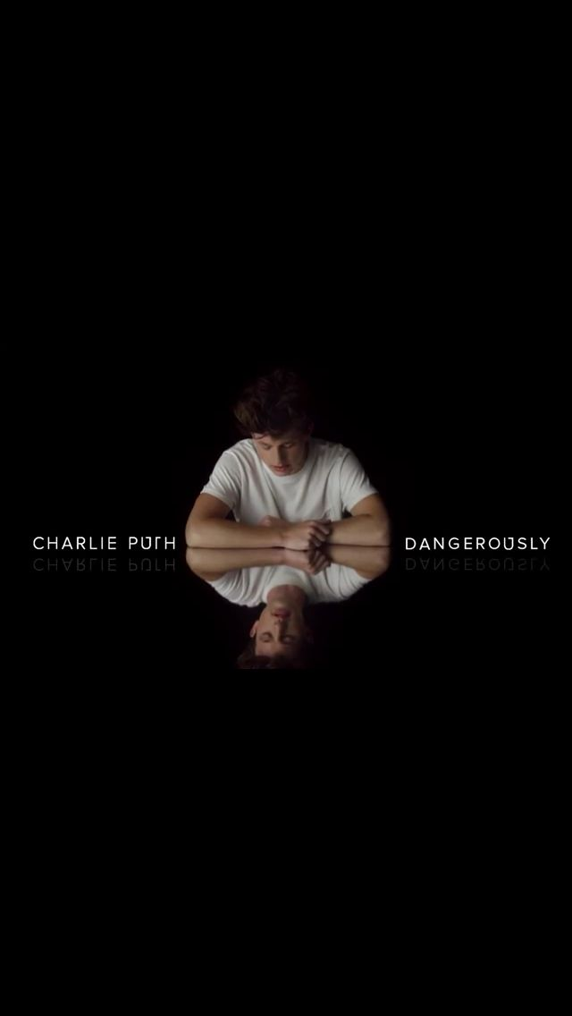 Charlie Puth/ Dangerously music video