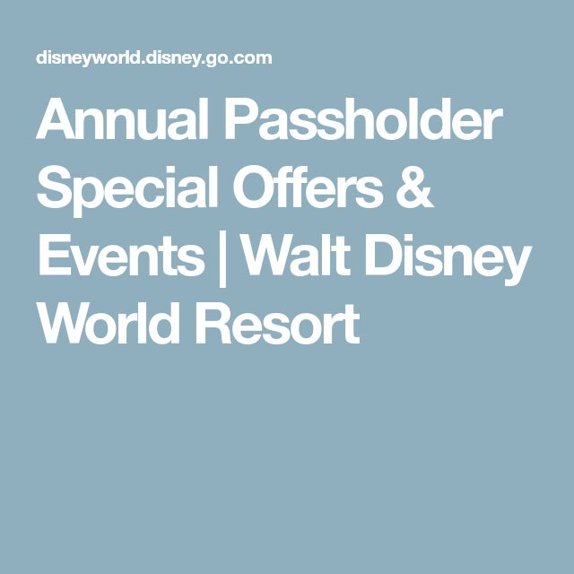 Annual Passholder Special Offers & Events | Walt Disney World Resort