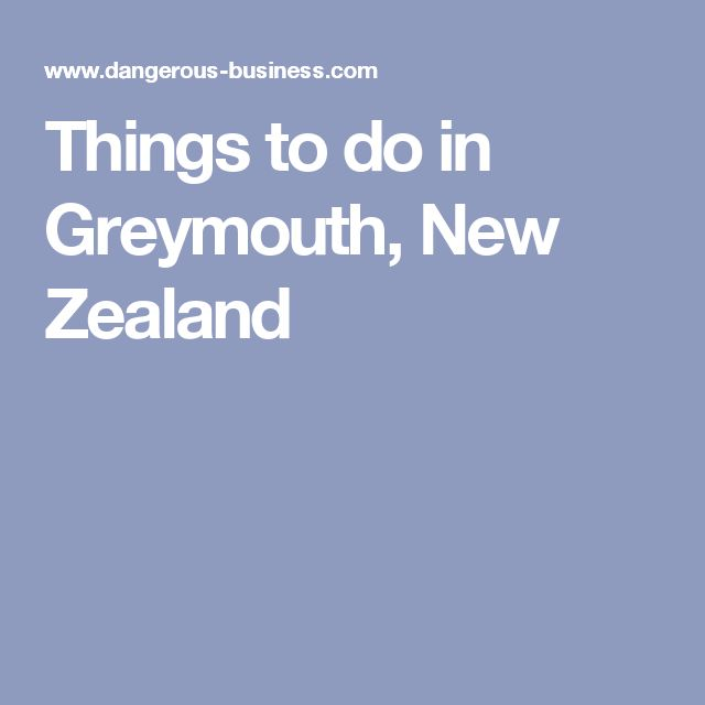 Things to do in Greymouth, New Zealand