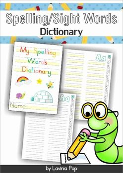 My Spelling / Sight Words Dictionary FREE. Includes a version with blank handwriting lines and one with a highlighted bottom half to help children struggling with letter-size differentiation.