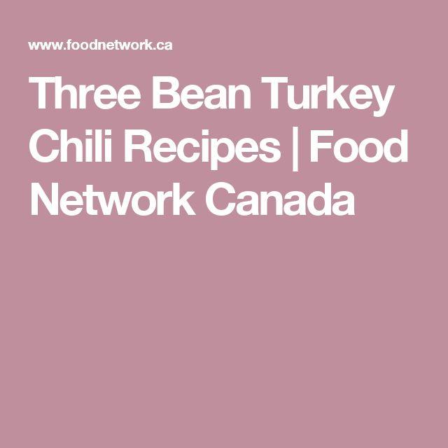 Three Bean Turkey Chili Recipes | Food Network Canada