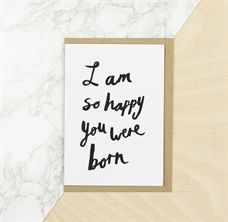 """""""I'm So Happy You Were Born"""" Card from Archie's Boutique. Love this for any member of the Family. Appropriate any time!"""