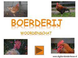 Boerderij: woordenschat voor op het digibord. http://digibordonderbouw.nl/index.php/taal1/woordenschat