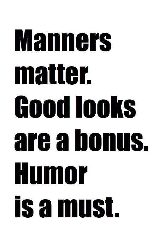HUMOUR is truly a must! It's wht will get u thru' the difficult times... & punch thru' the realization ~ tht life goes on; w. or w.o. us... we r mere mini-specks in r universe! ~js
