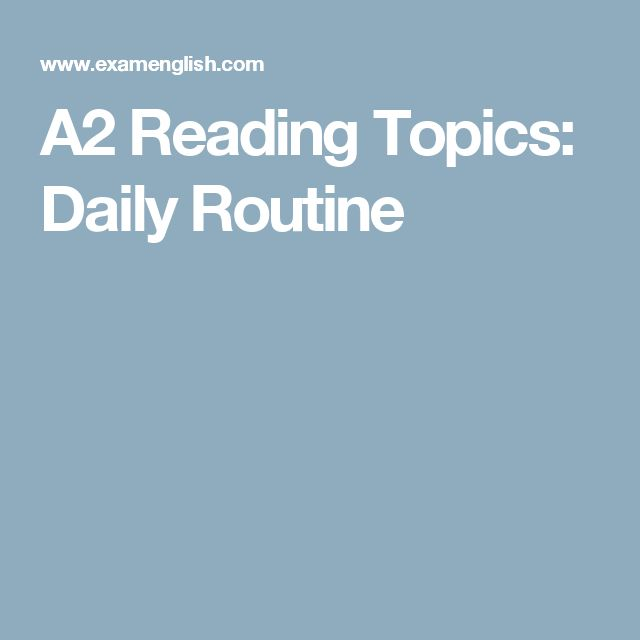 A2 Reading Topics: Daily Routine